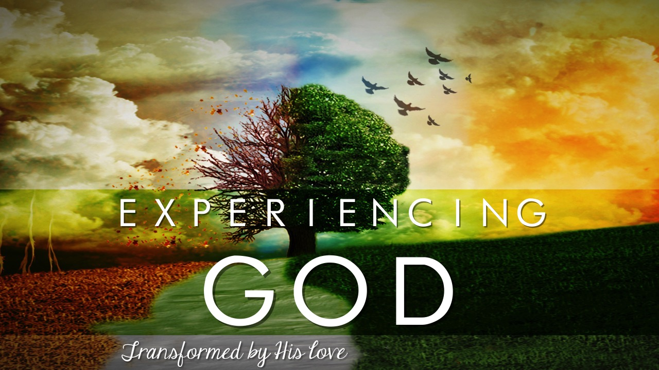Experiencing God Transformed by His Love